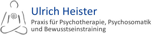 Ulrich Heister – Heilpraktiker – Praxis für Psychotherapie, Psychosomatik und Bewusstseinstraining